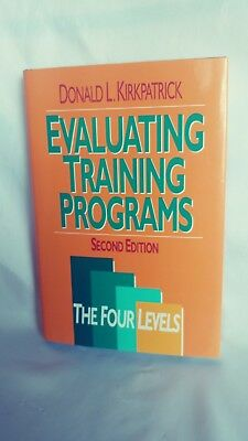 Training Program Level (Evaluating Training Programs: The Four Levels by Ph.D. Kirkpatrick, Donald)