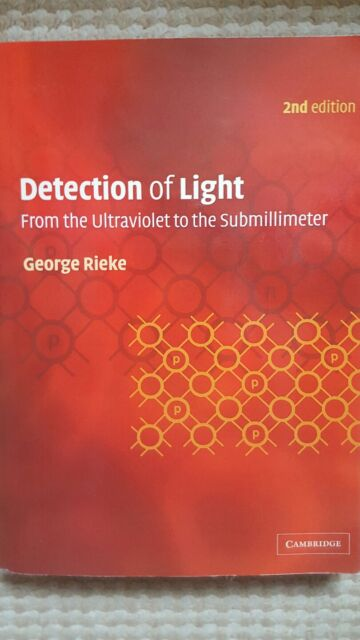 Detection of Light: From the Ultraviolet to the Submillimeter by George H. Riek…