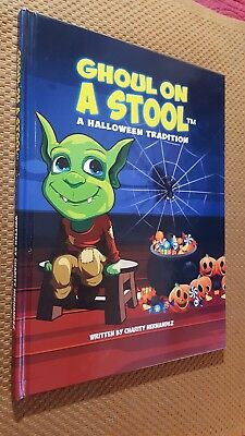 Ghoul On A Stool A Halloween Tradition by Charity Hernandez 2015 Hardcover 1st E