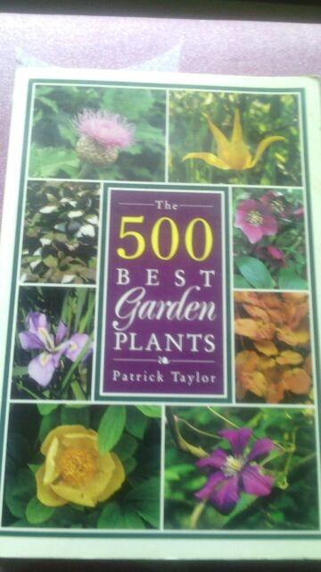 The 500 Best Garden Plants by Patrick Taylor
