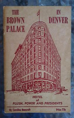 The Brown Palace in Denver Hotel by Caroline Bancroft 1955 1960 2nd Ed FINE