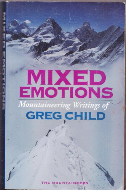 MIXED EMOTIONS MOUNTAINEERING WRITINGS OF GREG CHILDS CLIMBING MOUNTAINEER