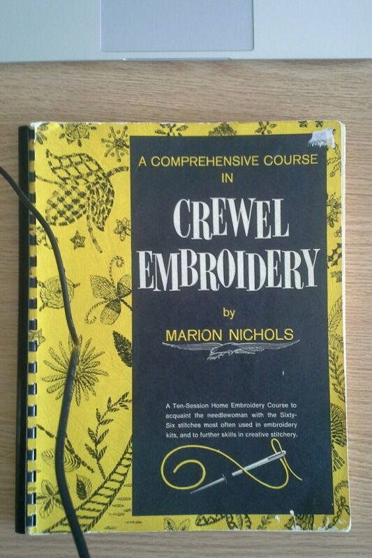 A Comprehensive Course in Crewel Embroidery Marion Nichols  1st Edition