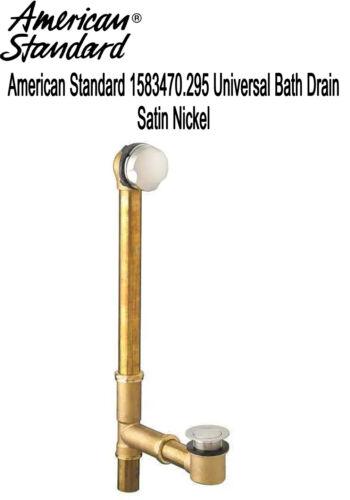 NEW American Standard 1583470.295 Universal Bathtub Drain - Brushed Nickel