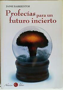 Profecias-Para-un-Futuro-Incierto-Jaime-Barrientos-Libro