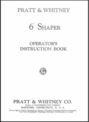 "Pratt & Whitney 6"" Inch Vertical Shaper Model ""B"" Operator Instruction Manual"