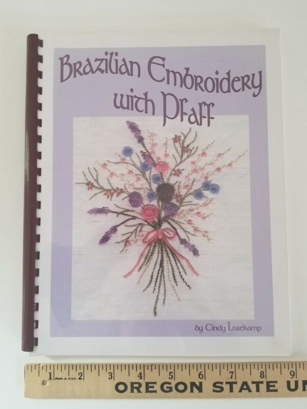 Book BRAZILIAN EMBROIDERY WITH PFAFF Sewing Machine by Cindy Losekamp PROJECTS