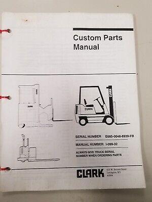 Clark Forklift E685 Custom Parts Manual