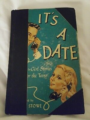 1950 ITS A DATE BOY GIRL STORIES FOR TEENS AURELIA STOWE HC VINTAGE RARE BOOK