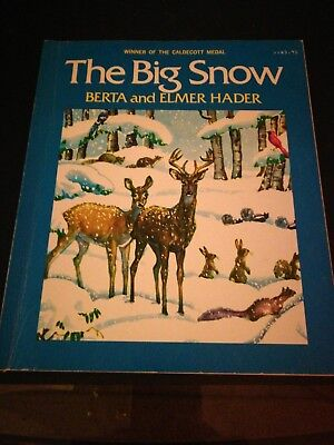 The Big Snow by Berta H. Hader and Elmer Hader (1972 edition (The Big Snow By Berta And Elmer Hader)