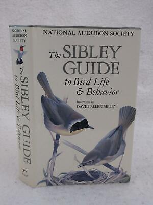 THE SIBLEY GUIDE TO BIRD LIFE AND BEHAVIOR 2001 National Audobon Society (Sibley Guide To Bird Life And Behavior)
