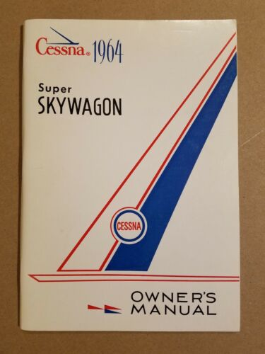 Excellent 1964 Cessna Super Skywagon Owner's Manual 206 U206 D-207-13 10-2-63