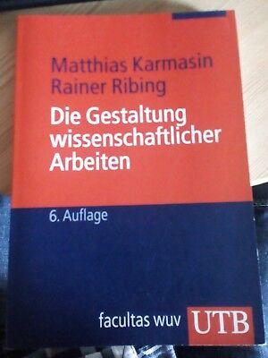 Die Gestaltung wissenschaftlicher Arbeiten (Karmasin/Ribing) 6. Aufl. 2011