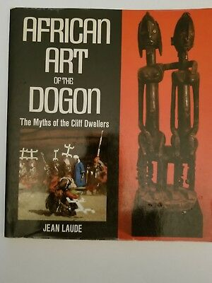 AFRICAN ART OF DOGON: MYTHS OF CLIFF DWELLERS By Jean Laude 1973