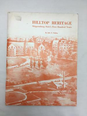 Hilltop Heritage Shippensburg State College First 100 Years John Hubley 1971