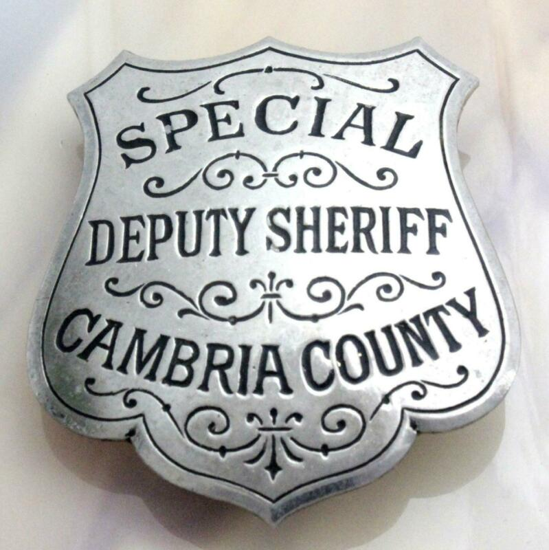 VINTAGE SPECIAL DEPUTY SHERIFF BADGE - CAMBRIA COUNTY PENNSYLVANIA