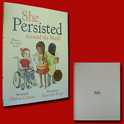 She Persisted Around The World Signed Chelsea Clinton  2018 Hc 1St 1St New