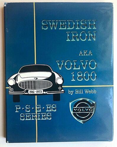 SWEDISH IRON aka Volvo 1800 / Bill Webb 1st Edition Hardcover 1988 *FREE SHIP