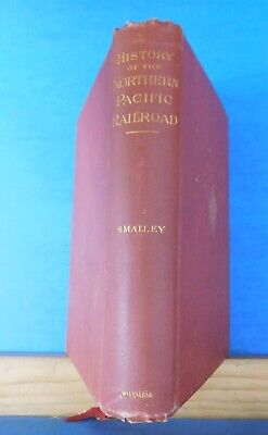History of the Northern Pacific Railroad By Eugene Smalley 1883 Hard Cover