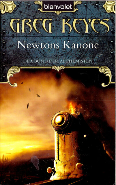 *b~ Der Bund der Alchemisten 1 - Newtons KANONE - Greg Keys (2007) - tb