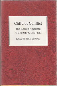 Child-of-Conflict-Korean-American-Relationship-Bruce-Cumings-Ed-1983-HC-DJ-1ST