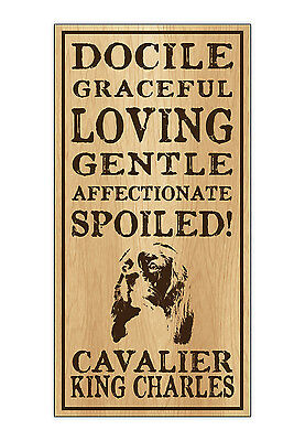Wood Dog Breed Personality Sign - Spoiled Cavalier King Charles (Spaniel) ()