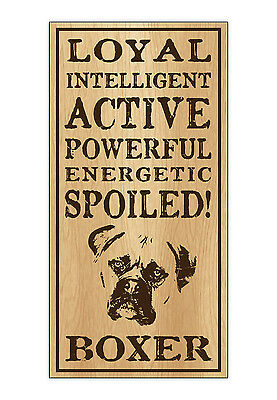 Wood Dog Breed Personality Sign - Spoiled Boxer - Home, Office, Gift