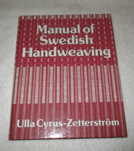 Manual Of Swedish Handweaving By Ulla Cyrus-Zetterstrom - Hardcover