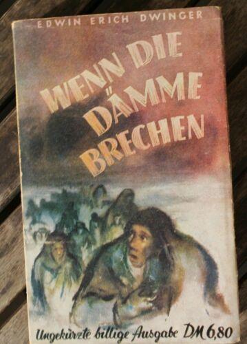 28858 EDWIN ERICH DWINGER Wenn die Dämme brechen Der Untergang Ostpreußen 1950