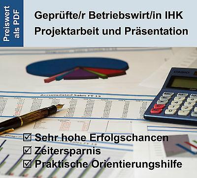 Projektarbeit & Präsentation-Betriebswirt IHK Note 1 - Autor: Dozent/ Consultant