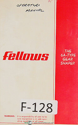 Fellows Operation And Parts 6a-type Gear Shapers Machine Manual Year 1971