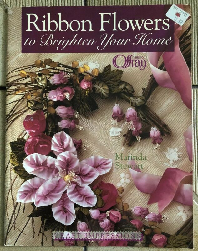 Ribbon Flowers to Brighten Your Home by Marinda Stewart (1997, Paperback)