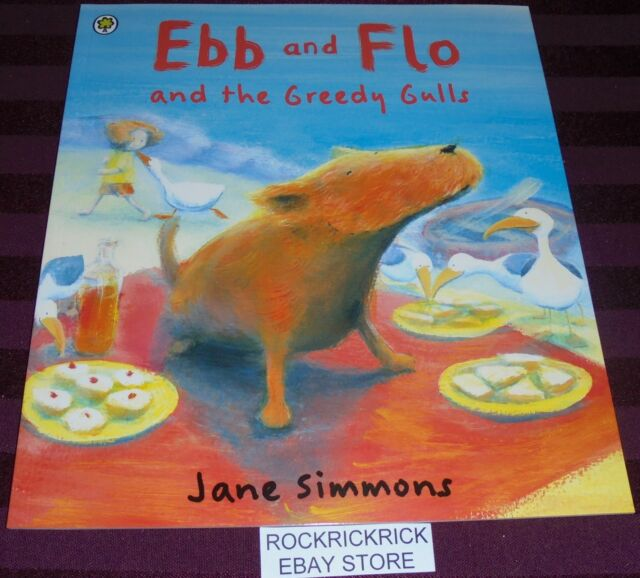 EBB AND FLO AND THE GREEDY GULLS (JANE SIMMONS) -30 PAGE BOOK (BRAND NEW) -2005-