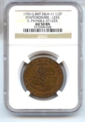 1793 Great Britain NGC AU 50 BN Staffordshire-Leek D&H-11 - 1/2 Penny - RW131