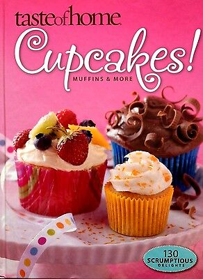 Taste Of Home Cupcakes  Muffins   More Cookbook  130 Scrumptious Delights  New