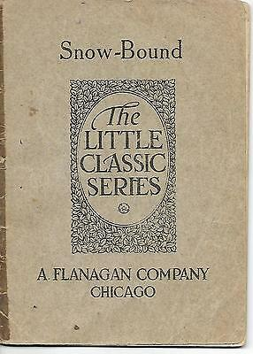 1900S Snow Bound By J  G  Whittier Little Classic Series   A  Flanagan Company