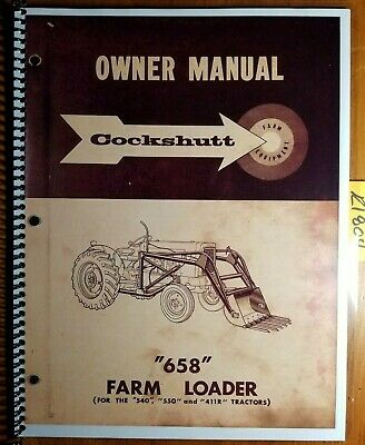 Cockshutt 658 Farm Loader For 540 550 411r Tractor Owner Operator Parts Manual