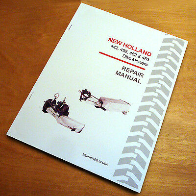 New Holland 442 452 462 463 Disc Mower Service Repair Shop Book Guide Manual