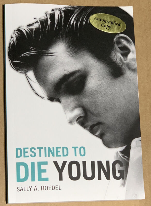 Destined To Die Young / Elvis Book / Signed By Sally Hoedel