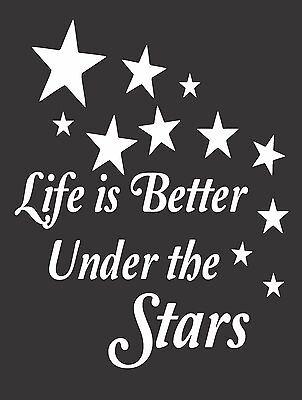 Life's Better Under Stars 588 - Die Cut Vinyl Window Decal/Sticker for