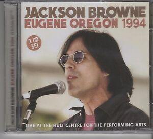 JACKSON BROWNE Live Eugene Oregon 1994 - 2 CD - Italia - JACKSON BROWNE Live Eugene Oregon 1994 - 2 CD - Italia