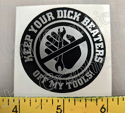 Keep Dick Beaters Off My Tools Hard Hat Sticker Funny Tool Box Mechanic Decal