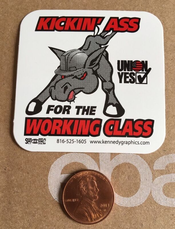 Kicking Ass For The Working Class Union Yes Hard Hat Sticker Decal Funny