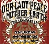 2 Tickets** Our Lady Peace, I Mother Earth. GM Centre Oshawa