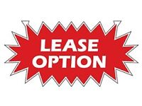 LEASE OPTIONS wanted - any location