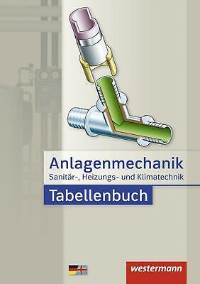 Anlagenmechanik für Sanitär-, Heizungs- und Klimatechnik. Tabellenbuch   Buch