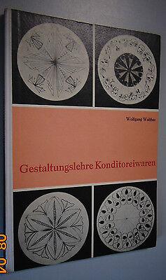 Gestaltunggslehre Konditoreiwaren /Wolfgang Walther /reich bebild. Fachbuch 1969