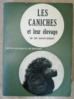 Les caniches et leur élevage mad jeancourt-galignani éd crépin-leblond 1958