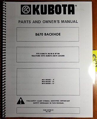 Kubota B670 Backhoe For B6100 B7100 Tractor Owner Operators Parts Manual 979