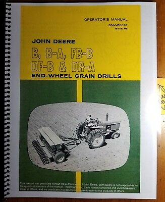 John Deere B B-a Fb-b Df-b Dr-a End-wheel Grain Drill Owner Operator Manual 868